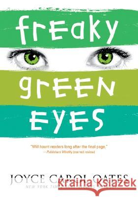 Freaky Green Eyes : New York Public Library Books for the Teen Age Joyce Carol Oates 9780064473484