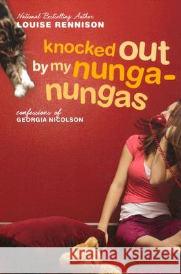 Knocked Out by My Nunga-Nungas: Further, Further Confessions of Georgia Nicolson Louise Rennison 9780064473620