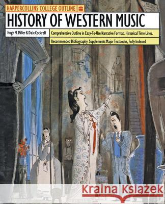 HarperCollins College Outline History of Western Music Hugh M. Miller Dale Cockell Dale Cockrell 9780064671071