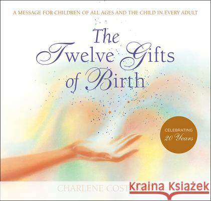 The Twelve Gifts of Birth Charlene Costanzo Jill Reger Wendy Wassink Ackison 9780066211046