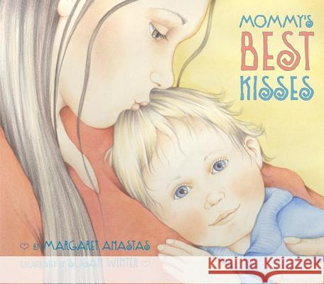 Mommy's Best Kisses Margaret Anastas Susan Winter 9780066236018