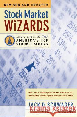 Stock Market Wizards: Interviews with America's Top Stock Traders D. Schwage Jack D. Schwager 9780066620596