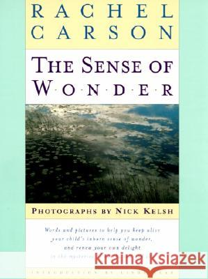 The Sense of Wonder: Stories of Work Rachel Carson Nick Kelsh Linda Lear 9780067575208
