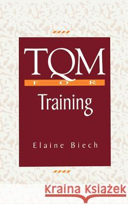 TQM For Training Elaine Biech 9780070052109