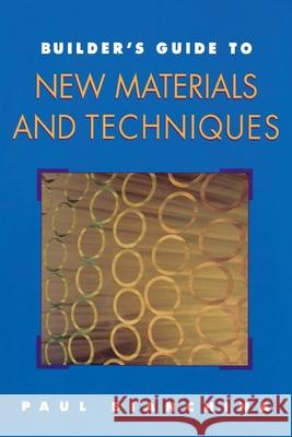 Builder's Guide to New Materials and Techniques Paul Bianchina Paul Bianchina 9780070060524