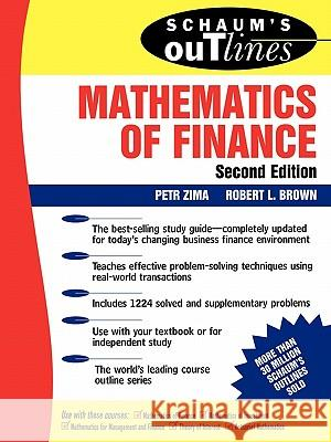 Schaum's Outline of Mathematics of Finance Petr Zima Zima                                     Robert L. Brown 9780070082038 McGraw-Hill Companies