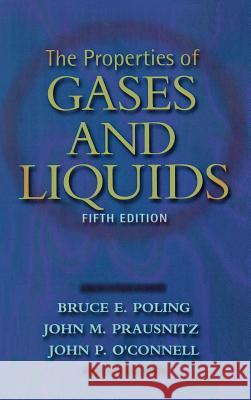 The Properties of Gases and Liquids 5E Bruce E. Poling John M. Prausnitz John O 9780070116825