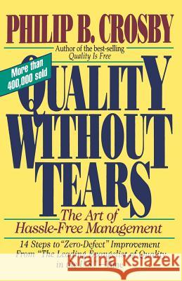 Quality Without Tears: The Art of Hassle-Free Management Philip B. Crosby 9780070145115