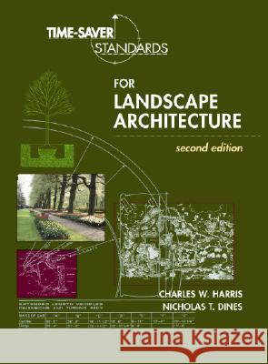 Time-Saver Standards for Landscape Architecture Nicholas T. Dines Charles W. Harris 9780070170278