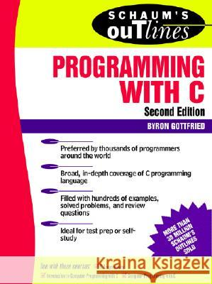 Schaum's Outline of Programming with C Byron Gottfried 9780070240353 McGraw-Hill Companies