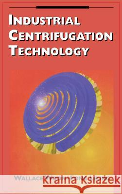Industrial Centrifugation Technology Wallace Woon-Fong Leung 9780070371910