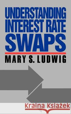 Understanding Interest Rate Swaps Mary S. Ludwig 9780070390201