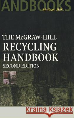 The McGraw-Hill Recycling Handbook Herbert F. Lund William D. Ruckelshaus 9780070391567