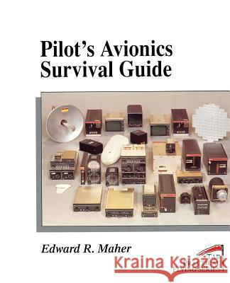 Pilot's Avionics Survival Guide Edward R. Maher Matt Thurber 9780070396227