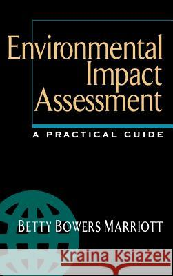 Environmental Impact Assessment: A Practical Guide Betty Bowers Marriott 9780070404106