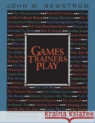 Games Trainers Play John W. Newstrom E. E. Scannell Edward E. Scannell 9780070464087
