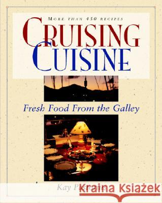 Cruising Cuisine: Fresh Food from the Galley Kay Pastorius Hal Pastorius 9780070487031
