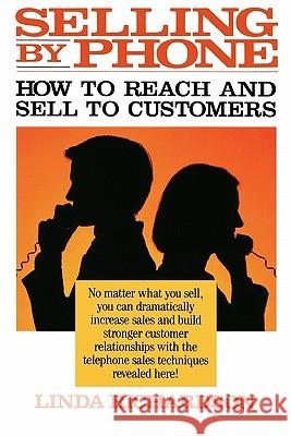 Selling by Phone: How to Reach and Sell to Customers in the Nineties Linda Richardson 9780070523760
