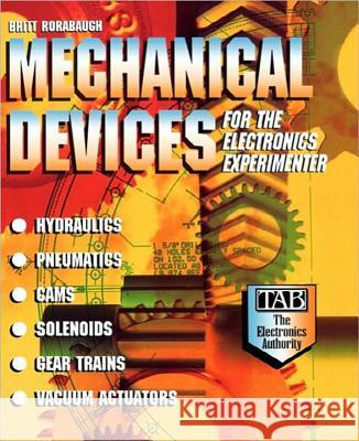 Mechanical Devices for the Electronics Experimenter C. Britton Rorabaugh Britt Rorabaugh 9780070535473