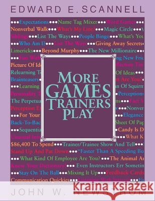 More Games Trainers Play E. E. Scannell Edward E. Scannell John W. Newstrom 9780070550452