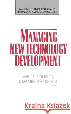 Managing New Technology Development William E. Souder J. Daniel Sherman Michael K. Badawy 9780070597488