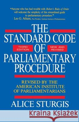 The Standard Code of Parliamentary Procedure Alice Sturgis 9780070625228 McGraw-Hill Companies