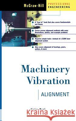 Machinery Vibration Alignment Victor Wowk Wowk 9780070719392