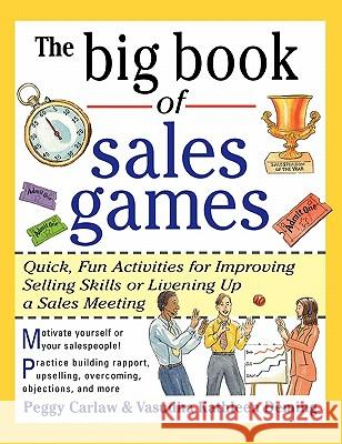 The Big Book of Sales Games Peggy Carlaw Vasudha Kathleen Deming 9780071343367