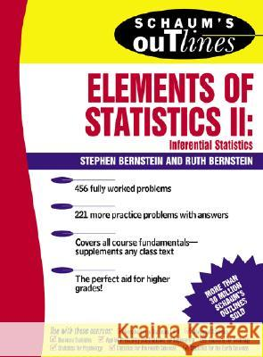 Schaum's Outline of Elements of Statistics II: Inferential Statistics Stephen Bernstein Ruth Bernstein 9780071346375 MCGRAW-HILL EDUCATION - EUROPE