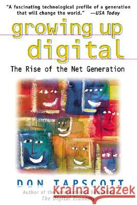 Growing Up Digital: The Rise of the Net Generation Don Tapscott 9780071347983