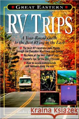 Great Eastern RV Trips: A Year-Round Guide to the Best RVing in the East Janet Groene Gordon Groene 9780071349291 International Marine Publishing