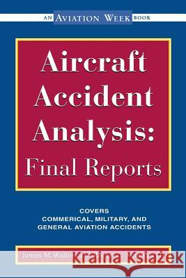 Aircraft Accident Analysis: Final Reports James M. Walters Robert Sumwalt Jim Walters 9780071351492