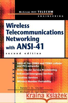 Wireless Telecommunications Networking with ANSI-41 Randall A. Snyder Michael D. Gallagher Tom Wheeler 9780071352314