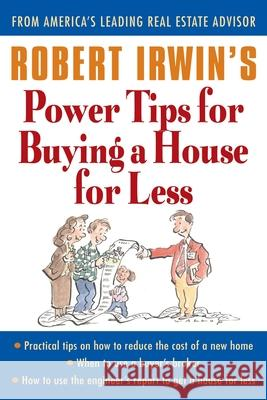 Robert Irwin's Power Tips for Buying a House for Less Robert Irwin 9780071356879