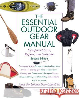 Essential Outdoor Gear Manual: Equipment Care, Repair, and Selection Annie Getchell David R. Getchell David Getchell 9780071357128