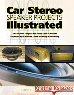 Car Stereo Speaker Projects Illustrated Dan Ferguson Daniel L. Ferguson 9780071359689