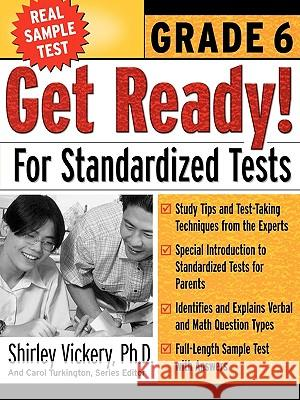 Get Ready! for Standardized Tests: Grade 6 Shirley Vickery Carol A. Turkington 9780071360159