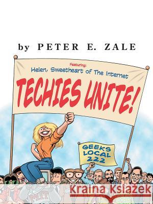 Techies Unite : Helen, Sweetheart of the Internet Peter Zale 9780071360739
