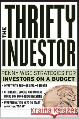 The Thrifty Investor: Penny Wise Strategies for Investors on a Budget Craig Israelsen 9780071361583