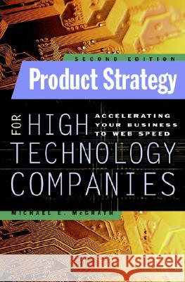 Product Strategy for High Technology Companies Michael E. McGrath 9780071362467