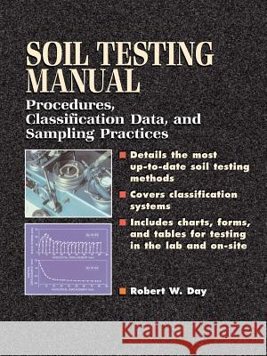 Soil Testing Manual: Procedures, Classification Data, and Sampling Practices Robert W. Day 9780071363631