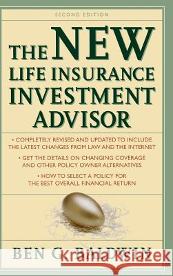 New Life Insurance Investment Advisor: Achieving Financial Security for You and Your Family Through Today's Insurance Products Ben G. Baldwin 9780071363648