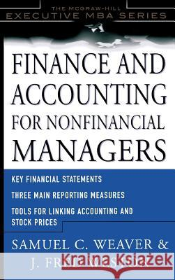 Finance and Accounting for Non-Financial Managers Samuel C. Weaver J. Fred Weston 9780071364331
