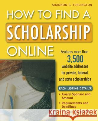 How to Find a Scholarship Online Shannon R. Turlington 9780071365116 McGraw-Hill Companies