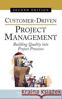 Customer-Driven Project Management Bruce T. Barkley James H. Saylor 9780071369824