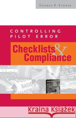 Controlling Pilot Error: Checklists & Compliance Thomas P. Turner 9780071372541