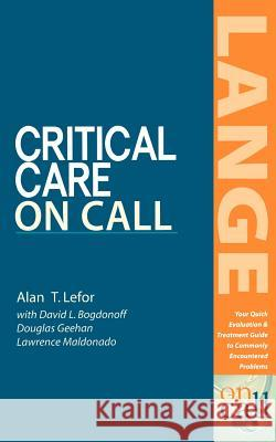 Critical Care on Call Alan T. Lefor David L. Bogdonoff Douglas Geehan 9780071373456
