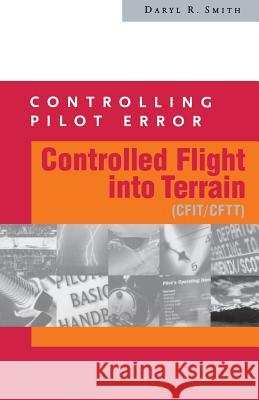 Controlling Pilot Error: Controlled Flight Into Terrain (Cfit/Cftt) Daryl R. Smith 9780071374118