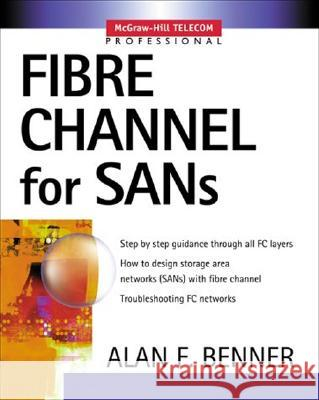 Fibre Channel for SANs Alan F. Benner 9780071374132 McGraw-Hill Professional Publishing