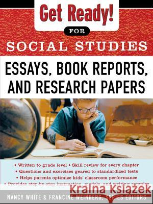 Get Ready! for Social Studies: Book Reports, Essays and Research Papers Nancy White Francine Weinberg 9780071377591